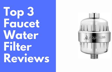 Faucet water filter reviews